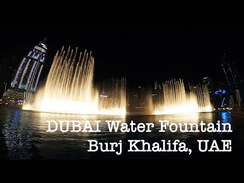 DUBAI WATER FOUNTAIN | BURJ KALIFA | UAE 2019