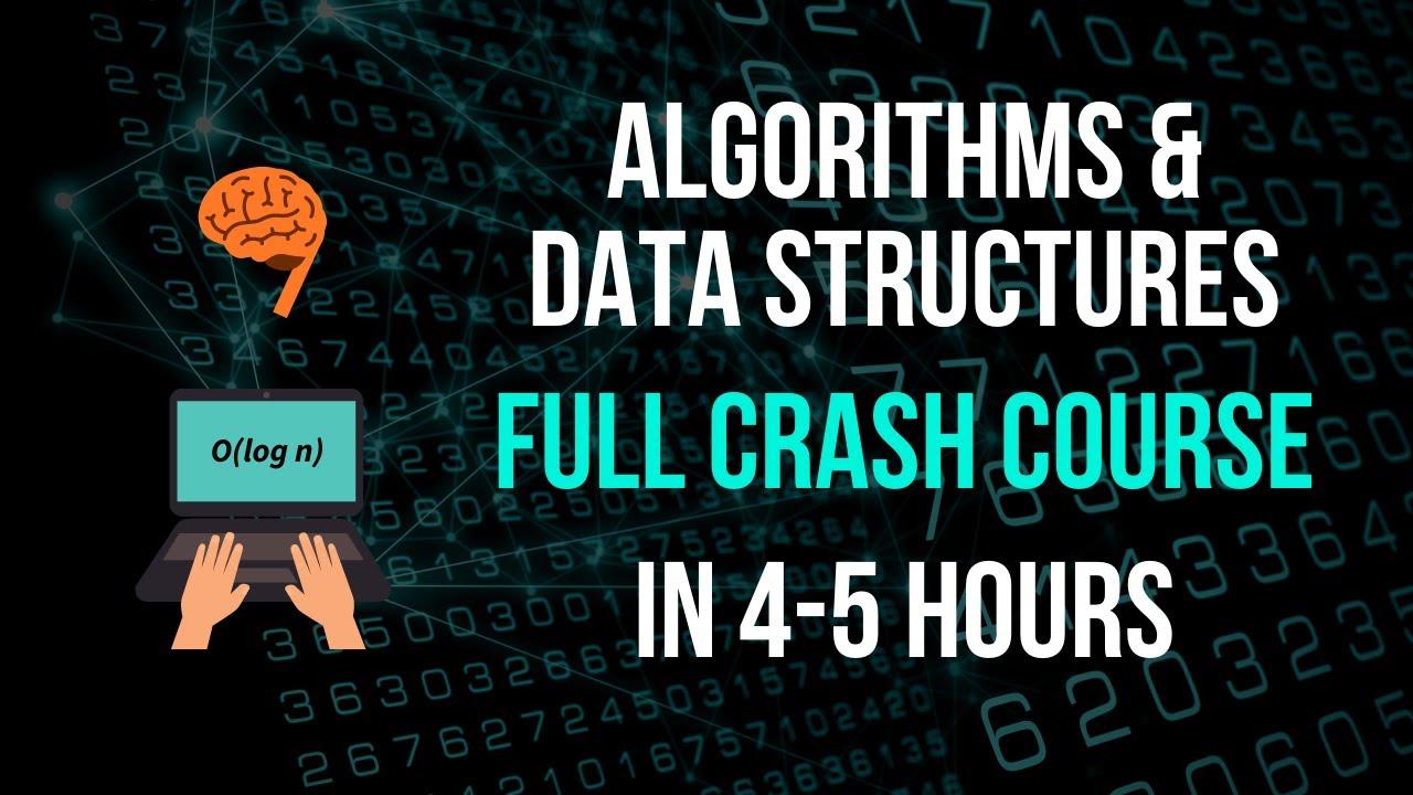 Algorithms & Data Structures Full Crash Course