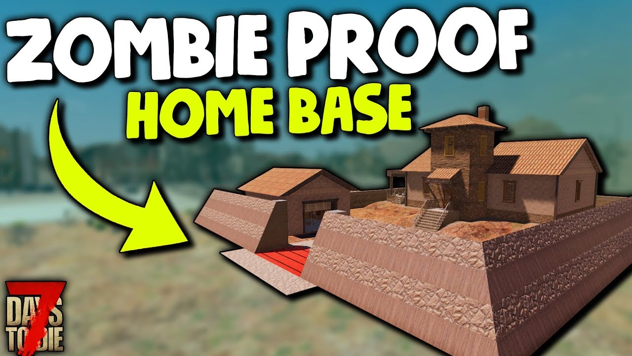 7 Days To Die Zombie Proof Home Base Fists Only Base 7 Days To Die Alpha 18 Gameplay Youtube