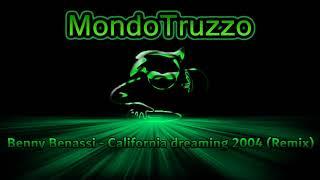 Benny Benassi - California dreaming 2004 (Remix)