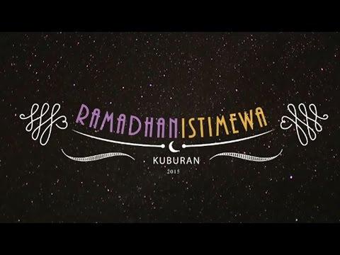 KUBURAN - RAMADHAN ISTIMEWA