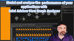Model and analyze the performance of your applications with Intel Advisor Flow Graph Analyzer.