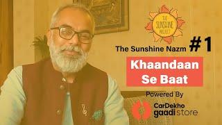 The Sunshine Nazm | 1. Khaandaan Se Baat | Vineet Panchhi