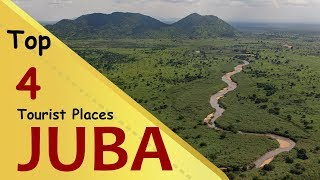 """JUBA"" Top 4 Tourist Places 