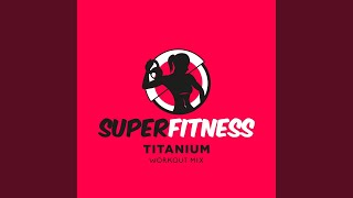 Titanium (Workout Mix 134 bpm)