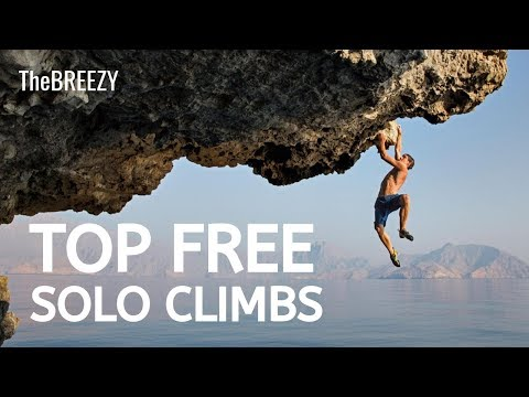 4 Greatest Free Solo Climbs Of All Time