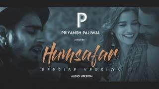 "Humsafar (Reprise) | Ft. Priyansh Paliwal | Alia Bhatt , Varun Dhawan | ""Badrinath Ki Dulhania"""