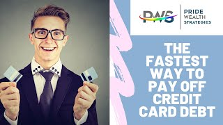 The Fastest Way to Pay off Credit Card Debt