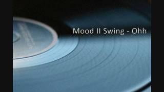 Mood II Swing - Ohh