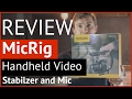 MicRig Video Grip with Built-in Stereo Mic REVIEW!