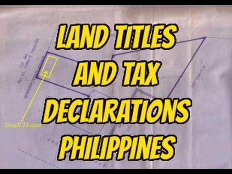 Philippines land titles and tax declarations what is the difference
