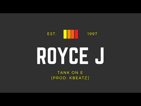 Royce J - Tank On E [Prod. By KBeatz]