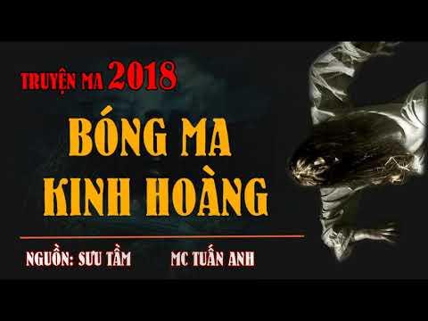 Truyn ma 2018 Bong Ma Kinh Hoang MC Tun Anh