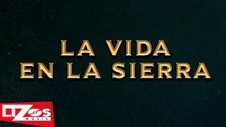 BANDA LA MISMA TIERRA - LA VIDA EN LA SIERRA (LETRA)