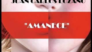 """Juan Carlos Lozano (Morbo) """"Amanece"""" Single 2011 con Letra"""