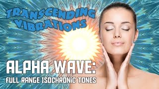 Alpha Wave: Full Range Isochronic Tones -