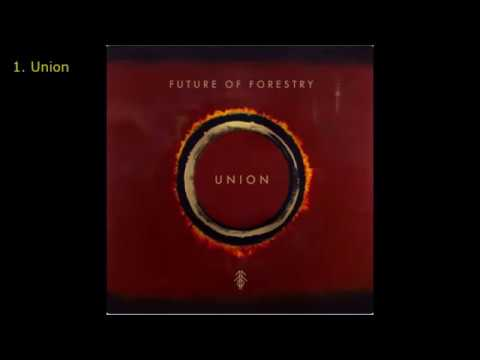 Future of Forestry - Union (2018) [Full Album]