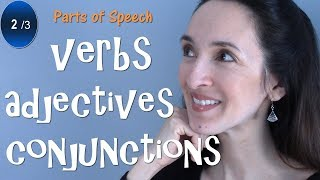 Parts of Speech: Verbs, Adjectives, Conjunctions - English Grammar (2/3)