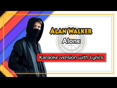 Alan Walker - Alone (Karaoke with Lyrics)