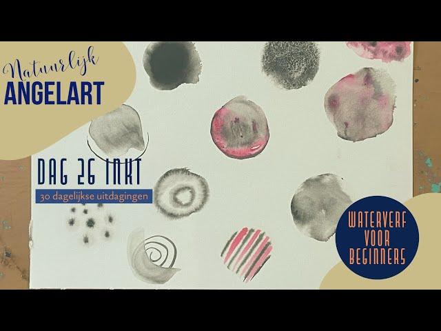 WATERVERF VOOR BEGINNERS- Inkt - Dag 26 van 30 dagelijkse uitdagingen in aquarelverf
