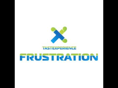 TasteXperience Frustration