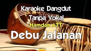 [5.76 MB] Karaoke Hamdan ATT - Debu Debu Jalanan