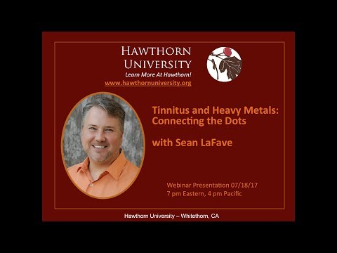 Tinnitus and Heavy Metals:  Connecting the Dots with Sean LaFave, CHC, D.PSc