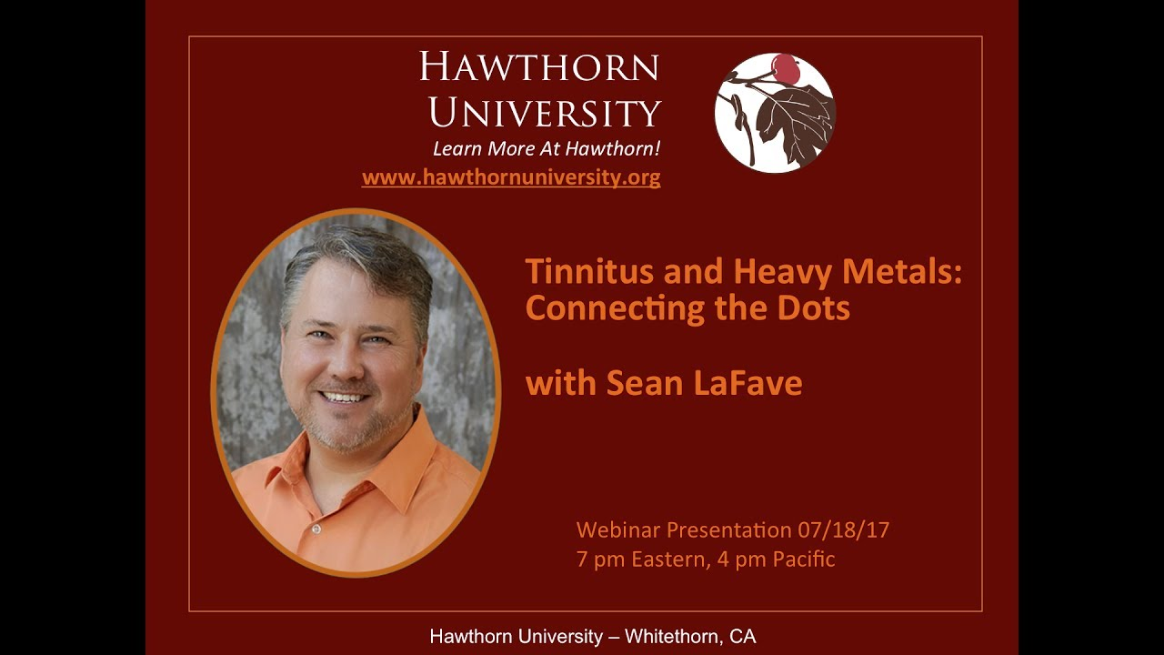 Tinnitus and Heavy Metals: Connecting the Dots with Sean LaFave, CHC, D PSc