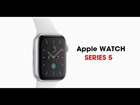 Apple Watch SERIES 5 - Official Introduction