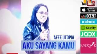 Afee utopia- aku sayang kamu