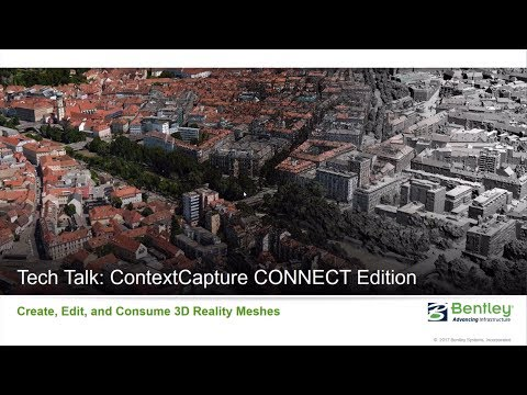 Tech Talk: ContextCapture CONNECT Edition - Create, Edit, and Consume 3D Reality Meshes