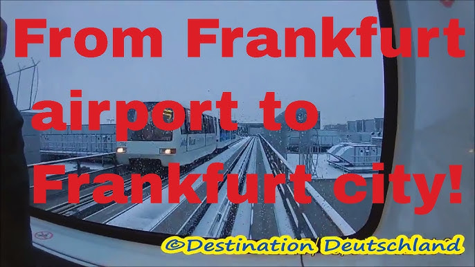 Taking The Train From Frankfurt Airport To Frankfurt City Centre Youtube