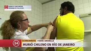 Hermana de chileno fallecido por fiebre amarilla en Brasil: