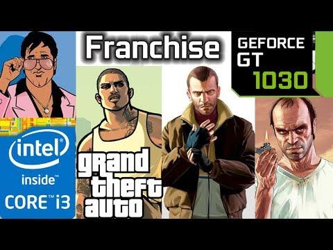 GTA Franchise - GT 1030 - 3 - 4 - 5 - Vice City - San Andreas - Grand theft auto series benchmark