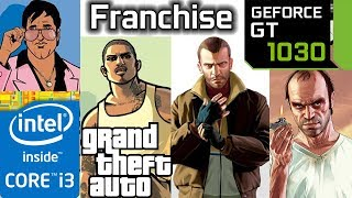 GTA Franchise - GT 1030 - 3 - 4 - 5 - Vice City - San Andreas - Grand theft auto series benchmark
