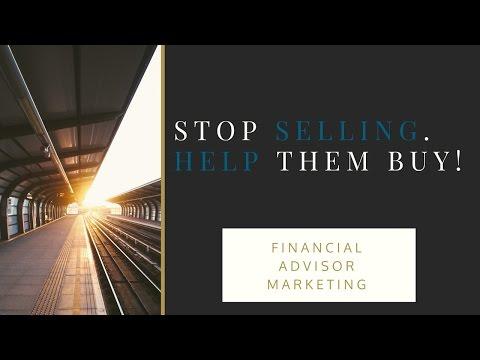 Financial Advisor   Stop Selling. Help Them Buy.