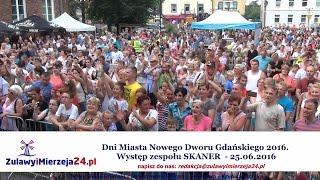 Dni Miasta Nowego Dworu Gdańskiego 2016.  Występ zespołu SKANER  - 25.06.2016
