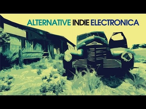 Indie Electronica - 2 Hours Non Stop Music/Top 30 Best Alternative Indie Electronic Music HQ