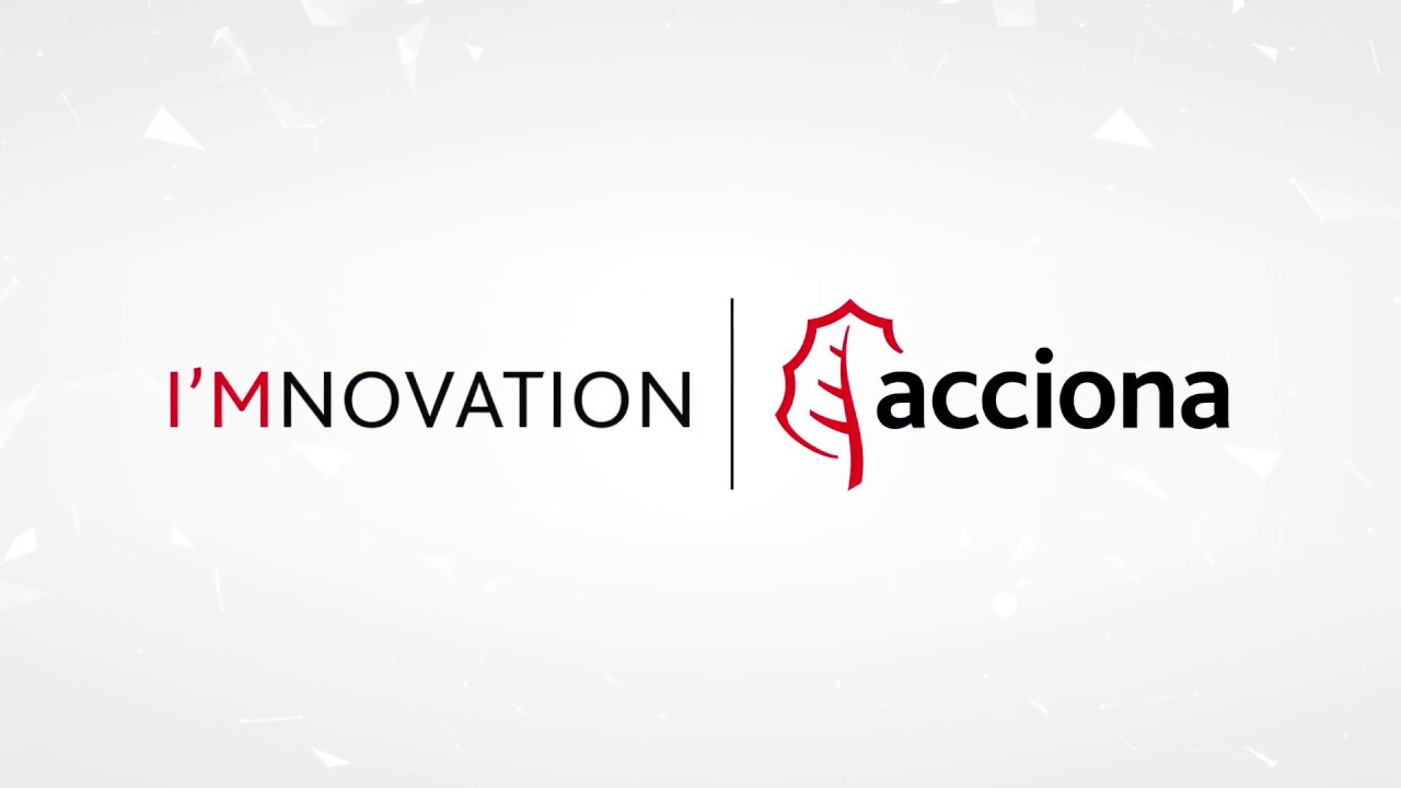 Así construimos el futuro | ACCIONA I'MNOVATION