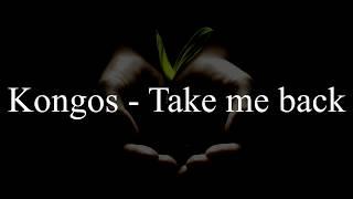 Kongos - Take me back (Subtitulado al Español/Inglés)