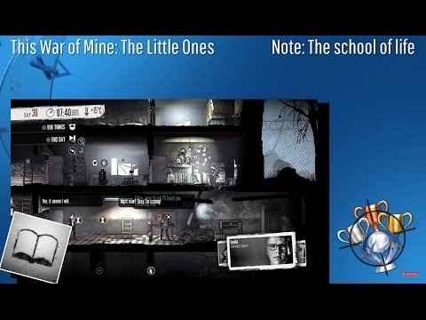 This War Of Mine: The Little Ones - Note: The School Of Life - Trophy/Achievement (CZ)