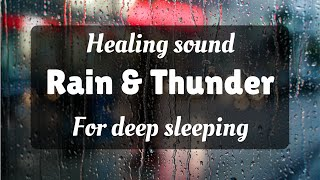 1 Hours Rain and Thunder Healing Sounds for Deep Sleeping Meditation Relaxation Ambient Spa Sounds
