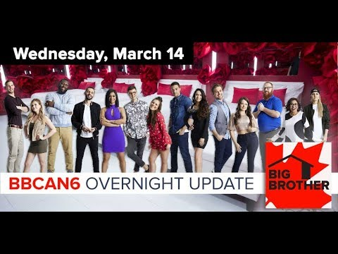 Big Brother Canada 6 | March 14 | Overnight Update Podcast