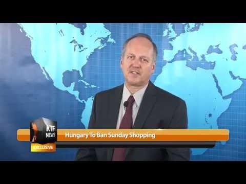 KTF News - Hungary To Ban Sunday Shopping