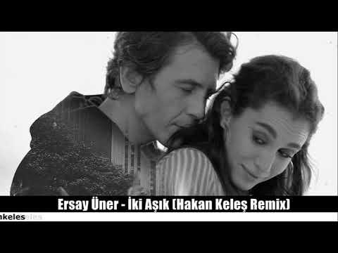 Ersay Üner İki Aşık ( Hakan Keleş Remix)