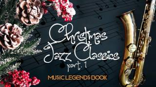 Christmas Jazz Classics part 1 (2 Hours of Non Stop Music) - Music Legends Book