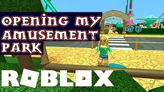 Opening My Amusement Park in Theme Park Tycoon 2 — Roblox