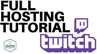 How To Host On Twitch - Full Hosting / Auto Hosting Tutorial