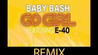 Go Girl Baby Bash Ft E-40 New Kidz Haus a Holics Remix