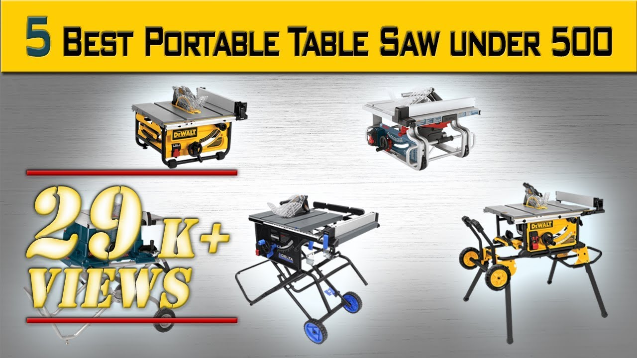 5 Best Portable Table Saw Under 500 For Woodworking 2017